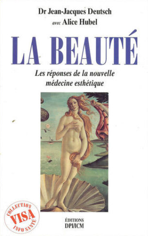 La beauté, Dr Jean-Jacques Deutsch